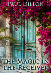 The Magic in the Receiver: What is Love: a novel set on the Greek Island of Kefalonia